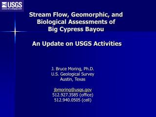 Stream Flow, Geomorphic, and Biological Assessments of  Big Cypress Bayou   An Update on USGS Activities