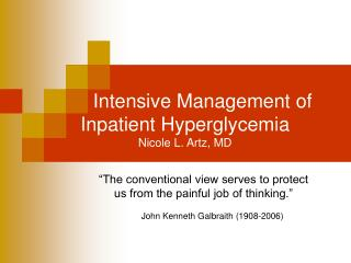 Intensive Management of Inpatient Hyperglycemia  Nicole L. Artz, MD
