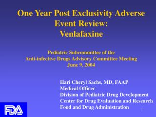 One Year Post Exclusivity Adverse Event Review: Venlafaxine Pediatric Subcommittee of the  Anti-infective Drugs Advisory