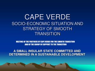 CAPE VERDE  SOCIO-ECONOMIC SITUATION AND       STRATEGY OF SMOOTH  TRANSITION