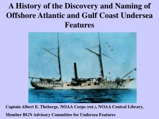A History of the Discovery and Naming of Offshore Atlantic and Gulf Coast Undersea Features