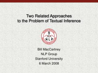 Two Related Approaches to the Problem of Textual Inference
