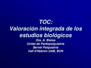 TOC:  Valoración integrada de los estudios biológicos