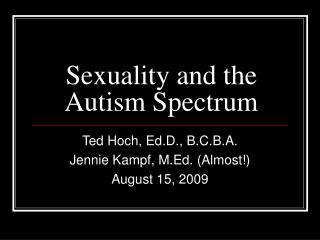 Sexuality and the  Autism Spectrum