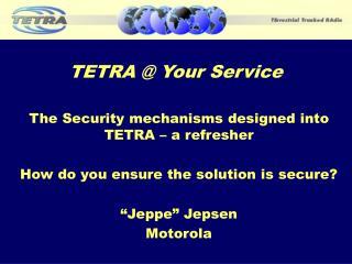 TETRA @ Your Service