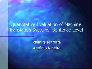 Quantitative Evaluation of Machine Translation Systems: Sentence Level