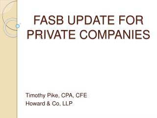FASB UPDATE FOR PRIVATE COMPANIES