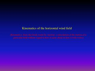 Kinematics of the horizontal wind field