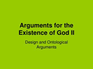 Arguments for the Existence of God II