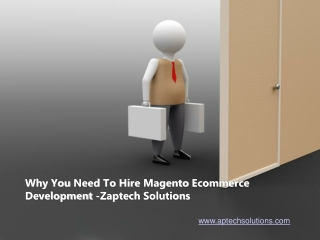 Why you need to hire magento ecommerce Development -Zaptech