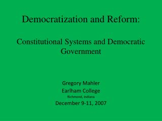 Democratization and Reform: Constitutional Systems and Democratic Government