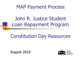 MAP Payment Process John R. Justice Student Loan Repayment Program Constitution Day Resources