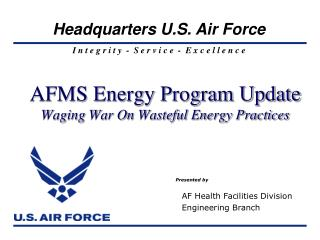 AFMS Energy Program Update Waging War On Wasteful Energy Practices