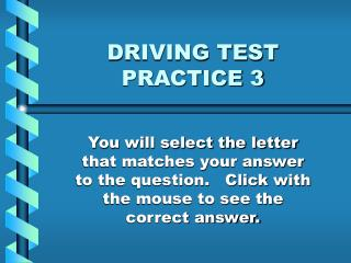 DRIVING TEST PRACTICE 3