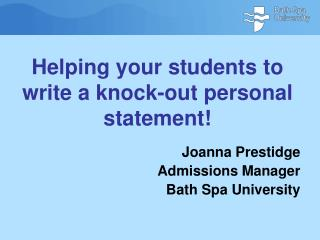 Joanna Prestidge Admissions Manager Bath Spa University