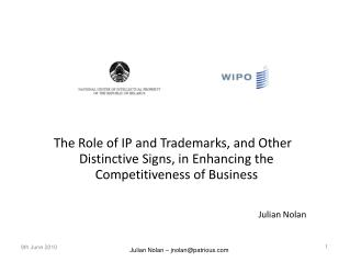 The Role of IP and Trademarks, and Other Distinctive Signs, in Enhancing the Competitiveness of Business  Julian Nolan