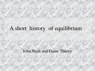 A short  history  of equilibrium