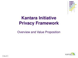 Kantara Initiative Privacy Framework  Overview and Value Proposition