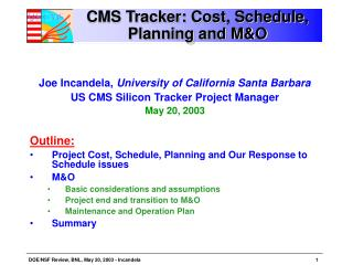 CMS Tracker: Cost, Schedule, Planning and M&O