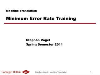 Machine Translation Minimum Error Rate Training