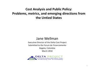 Cost Analysis and Public Policy: Problems, metrics, and emerging directions from the Untied States