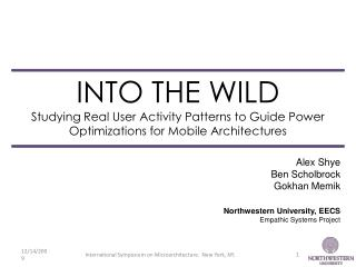 INTO THE WILD Studying Real User Activity Patterns to Guide Power Optimizations for Mobile Architectures