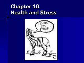 Chapter 10 Health and Stress