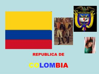REPUBLICA DE CO LOM BIA