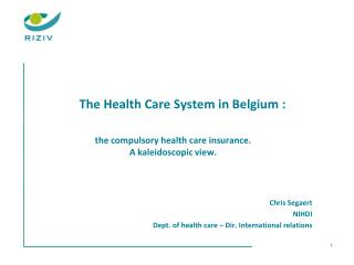 The Health Care System in Belgium :