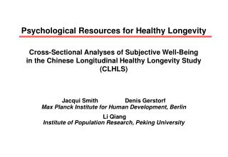 Psychological Resources for Healthy Longevity Cross-Sectional Analyses of Subjective Well-Being  in the Chinese Longitud