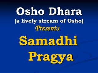 Osho Dhara (a lively stream of Osho)