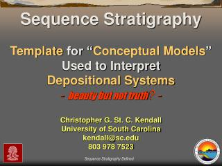 "Sequence Stratigraphy Template  for "" Conceptual Models ""  Used to Interpret   Depositional Systems -  beauty but not tr"
