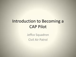 Introduction to Becoming a CAP Pilot