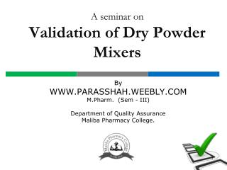 A seminar on  Validation of Dry Powder Mixers