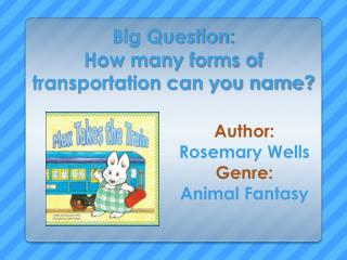 Big Question: How many forms of transportation can you name?