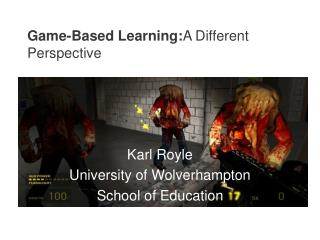 Game-Based Learning:A Different Perspective