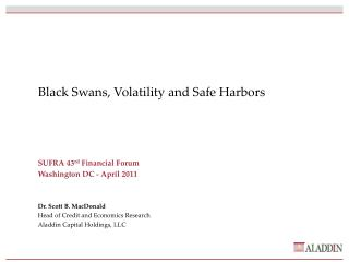 Black Swans, Volatility and Safe Harbors