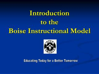 Introduction to the  Boise Instructional Model