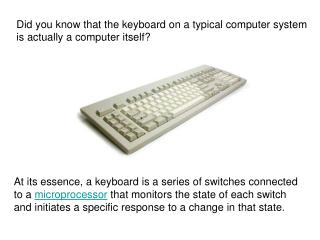 Did you know that the keyboard on a typical computer system is actually a computer itself