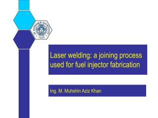 Laser welding: a joining process used for fuel injector fabrication