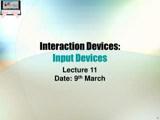 Interaction Devices: Input Devices