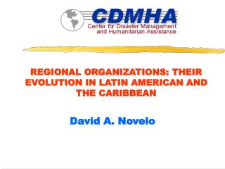 REGIONAL ORGANIZATIONS: THEIR EVOLUTION IN LATIN AMERICAN AND THE CARIBBEAN
