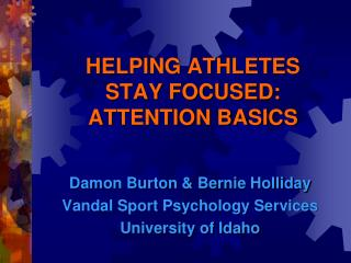 HELPING ATHLETES  STAY FOCUSED: ATTENTION BASICS