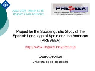 Project for the Sociolinguistic Study of the Spanish Language of Spain and the Americas (PRESEEA) linguas/preseea LAURA