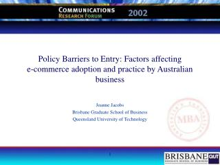 Policy Barriers to Entry: Factors affecting  e-commerce adoption and practice by Australian business