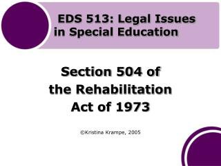 EDS 513: Legal Issues  in Special Education