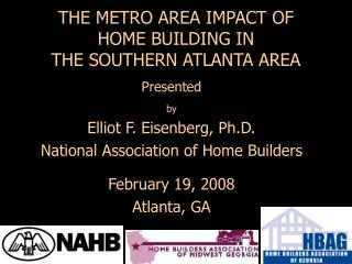 THE METRO AREA IMPACT OF  HOME BUILDING IN  THE SOUTHERN ATLANTA AREA