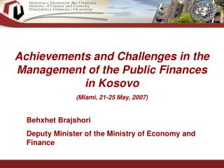 Achievements and Challenges in the Management of the Public Finances in Kosovo (Miami, 21-25 May, 2007)