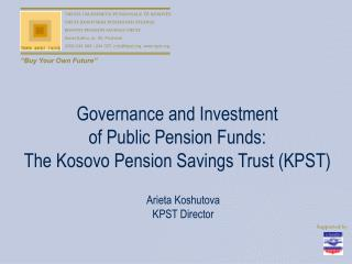 Governance and Investment  of Public Pension Funds: The Kosovo Pension Savings Trust (KPST)