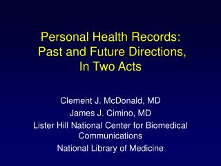 Personal Health Records: Past and Future Directions, In Two Acts